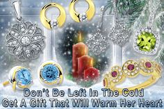 Christmas is almost here. Don't be left in the cold. Come in today for a gift that is sure to warm her heart.