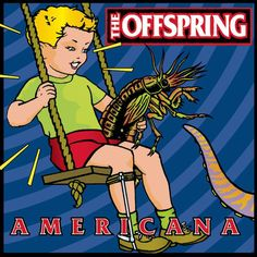 The Offspring - Americana #albumart #albumcovers #theoffspring http://www.pinterest.com/TheHitman14/album-cover-art/