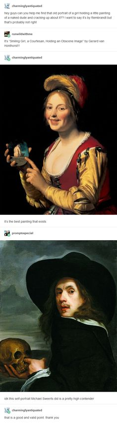 beautiful paintings XD Smiling Girl, A Courtesan, Holding an Obscene Image and a. - beautiful paintings XD Smiling Girl, A Courtesan, Holding an Obscene Image and a Self Portrait Best - History Memes, Art History, Funny History, History Facts, Funny Art, The Funny, Funny Life, Tumblr Funny, Funny Memes
