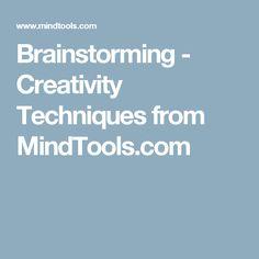 Brainstorming - Creativity Techniques from MindTools.com