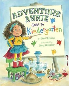 Adventure Annie Goes to Kindergarten        by      Toni Buzzeo,      Amy Wummer (Illustrator)