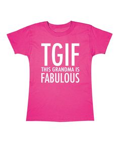 Loving this Hot Pink 'This Grandma Is Fabulous' Tee - Women on #zulily! #zulilyfinds