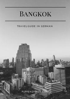 Ein Reiseführer durch Bangkok // Bangkok Travelguide in German // Hier findet ihr Hoteltipps, Versteckte Orte, die leckersten Gerichte, Must-see's und noch mehr!
