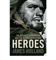greatest generation   Heroes: The Greatest Generation and the Second World War : Paperback ...