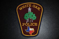 White Oak Police Patch, Gregg County, Texas
