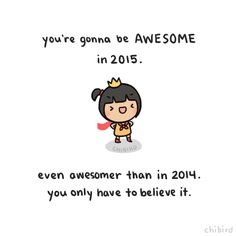 It's a new year- let's start it with some self-confidence! >:D And get ready for a whole new year of chibird! I know I'm always busy throughout the year with college, but I want to explore some longer...