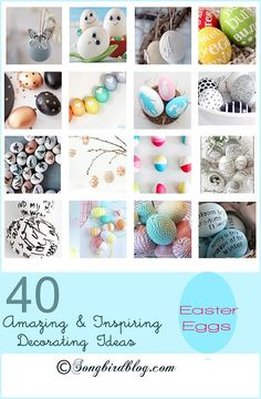 40 Beautiful and Inspiring Easter egg decorating ideas. Delicate and modern, simple and resourceful, original and funny, there is an egg idea for everyone. Via http://www.songbirdblog.com