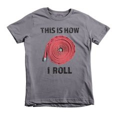 This is how I roll- Firefighter Hose KIDS T-Shirt