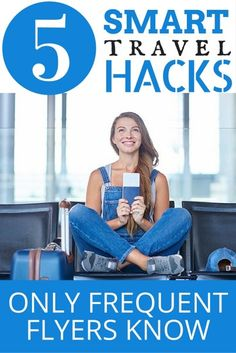 5 Smart Travel Hacks Only Frequent Flyers Know