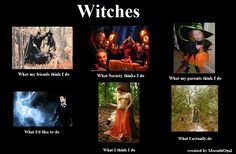 The Life of an Imperfect Pagan: Witches: What people think we do....