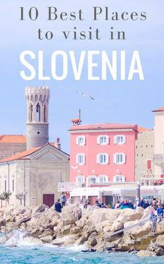 You HAVE to travel to Slovenia for yourself! Here are the 10 best places with tips on things to do!