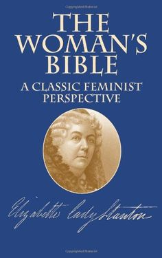 The Woman's Bible: A Classic Feminist Perspective by Elizabeth Cady Stanton http://www.amazon.com/dp/048642491X/ref=cm_sw_r_pi_dp_vxNsvb013092G