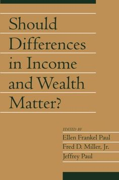 Should Differences in Income and Wealth Matter?: Volume 19, Part 1 (Social Philosophy and Policy) (v. 19) by Ellen Frankel Paul,http://www.amazon.com/dp/0521005353/ref=cm_sw_r_pi_dp_hwVrtb0Y04BSR1XP