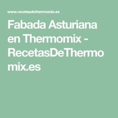 Fabada Asturiana en Thermomix - RecetasDeThermomix.es