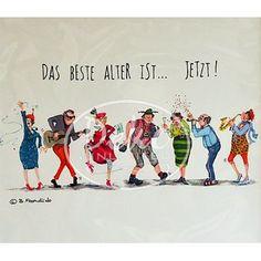 Passepartout-Bild 24 x 30cm - Barbara Freundlieb - Das beste Alter ist ... JETZT