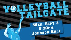 Volleyball Tailgate today! See you in Johnson Hall at 6:30pm.