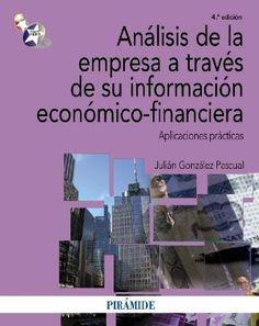 Análisis de la empresa a través de su información económico-financiera : aplicaciones prácticas / Julián González Pascual