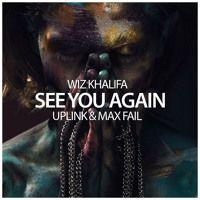 Wiz Khalifa - See You Again (Uplink & Max Fail Remix) by Max Fail on SoundCloud