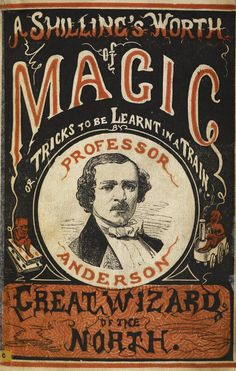Professor Anderson (Great Wizard of The North), The Fashionable Science of Parlour Magic, London, c. 1855.
