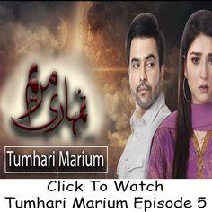 Watch Hum TV Drama Tumhari Marium Episode 5 in HD Quality. Watch all latest Episodes of Drama Tumhari Marium and all other Hum TV Dramas.