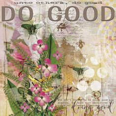 DO GOOD: JUst love that quote!  I made this page with Faithbooking Goodness from Jen Maddocks, available at Digital Scrapbooking Studio here: https://www.digitalscrapbookingstudio.com/jen-maddocks-designs/