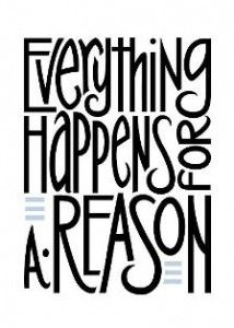 """everything_happens_for_a_reason_OM-Times. Not necessarily true....good information- you cannot do the whole """"positive thinking"""" thing for every situation."""