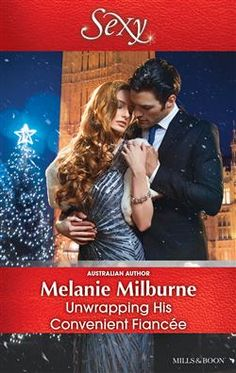 Mills & Boon™: Unwrapping His Convenient Fiancée by Melanie Milburne