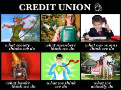 Getting in on the meme action: What people think Credit Unions do and what Credit Unions actually do.