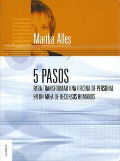 Descarga Libro 5 Pasos para transformar una oficina de personas en un área de recursos humanos – Martha Alles – PDF – Español  http://helpbookhn.blogspot.com/2014/07/5-pasos-para-transformar-una-oficina-martha-alles.html
