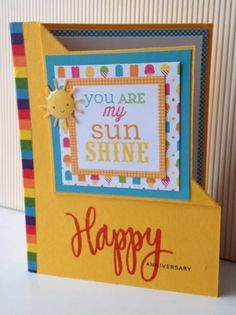 You Are My Sunshine anniversary by hultenlk - Cards and Paper Crafts at Splitcoaststampers