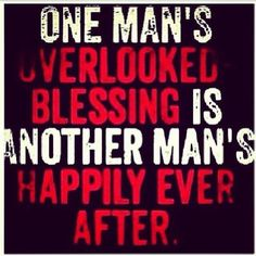 One man's overlooked blessing is another man's happily ever after.