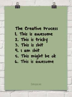 the creative process. sound familiar?