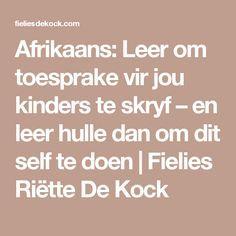 Afrikaans: Leer om toesprake vir jou kinders te skryf – en leer hulle dan om dit self te doen | Fielies Riëtte De Kock