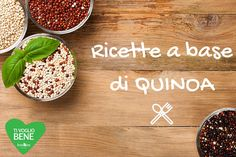 Quinoa: nutriente, versatile, buona! - FoodNess