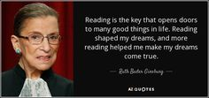 Reading is the key that opens doors to many good things in life. Reading shaped my dreams, and more reading helped me make my dreams come true.