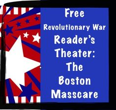 Events Leading to the Revolutionary War Free Reader's Theater: Boston Massacre   This is a free sample of one of the scripts included in my Readers Theater Pack: Events Leading to the Revolutionary War.The script is short, giving a quick overview of the Boston Massacre.
