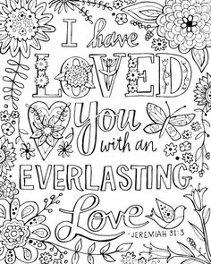 I have loved you with an everlasting love   Bible verse, Jeremiah 51:5, decorated with flowers and surrounded by vines, birds, and butterflies.