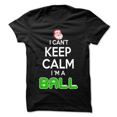 Keep Calm BALL... Christmas Time - 0399 Cool Name Shirt ! #tshirt crafts #tshirt couple. MORE INFO  => https://www.sunfrog.com/LifeStyle/Keep-Calm-BALL-Christmas-Time--0399-Cool-Name-Shirt-.html?id=60505