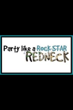 Party like a redneck