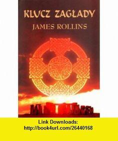 Klucz zaglady (9788376590639) James Rollins , ISBN-10: 8376590634  , ISBN-13: 978-8376590639 ,  , tutorials , pdf , ebook , torrent , downloads , rapidshare , filesonic , hotfile , megaupload , fileserve