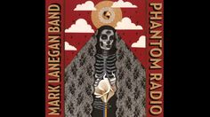 Mark Lanegan Band - Harvest Home. This album NEVER Disappoints, he's so underrated. oneswede youtube