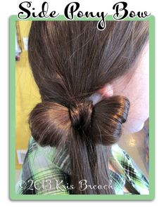 Cute Hairstyles for Girls - Side Pony Bow - really cute for young girls/teens :)