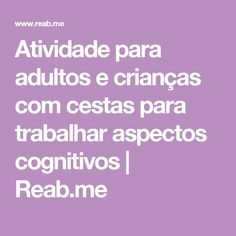 Atividade para adultos e crianças com cestas para trabalhar aspectos cognitivos | Reab.me
