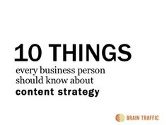 10 things every business person should know about content strategy by mrsruble, via Slideshare