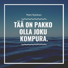 Matti Nykänen Quotes Some Fun, Calm, Quotes, Life, Travel, Quotations, Quote, Manager Quotes, Qoutes