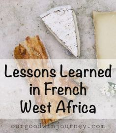 Meaningful Lessons I'm Learning in French West Africa