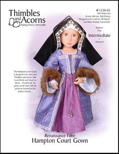 Pixie Faire Thimbles and Acorns Renaissance Faire Hampton Court Gown Doll Clothes Pattern for 16 inch A Girl For All Time Dolls - PDF Doll Clothes Patterns, Doll Patterns, Clothing Patterns, Sewing Patterns, Renaissance Fair, Renaissance Fashion, Hampton Court, Medieval Clothing, 18 Inch Doll