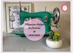 Juliana Valentim: Máquina de costura antiga de cara nova