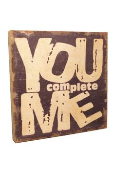 You complete Me! Sign