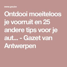 Ontdooi moeiteloos je voorruit en 25 andere tips voor je aut... - Gazet van Antwerpen